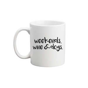 Weekends, Wine & Dogs Mug