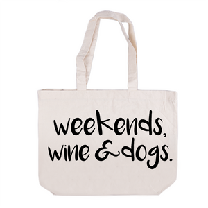 Weekends, Wine & Dogs Tote Bag