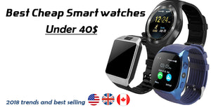 Best Cheap Smart watches trend in 2018 under 40$