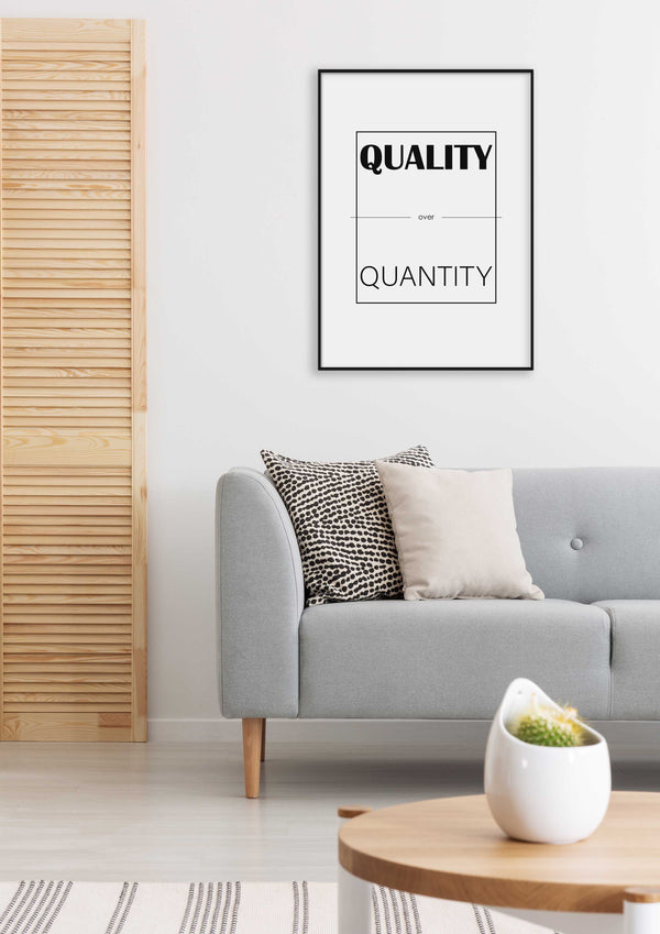 Quality over quantity Poster
