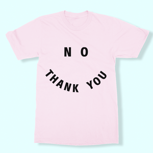No Thank You Tee - Pink