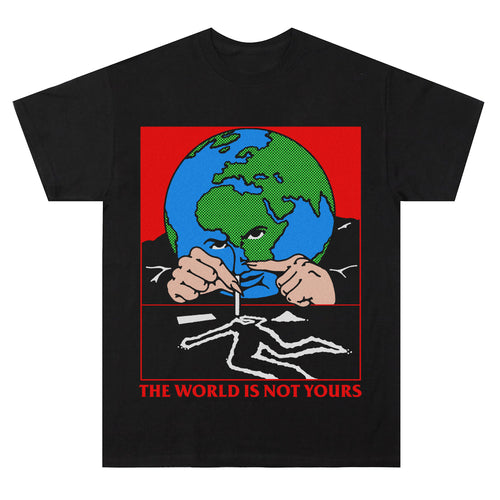 The World Is Not Yours Tee