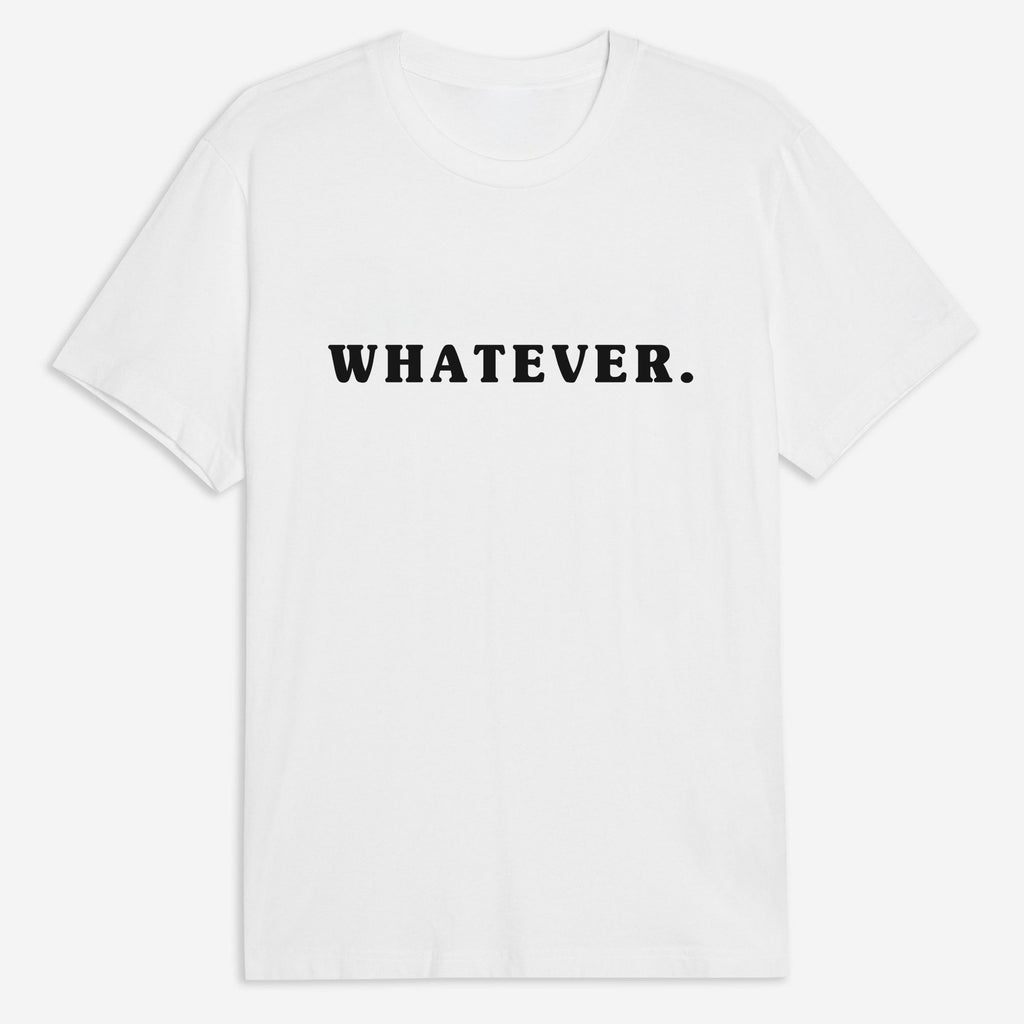 Whatever T-Shirt - White