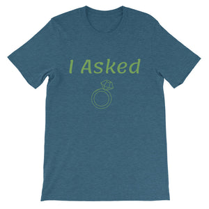 I Asked Male Engagement Announcement Short-Sleeve Unisex T Shirt