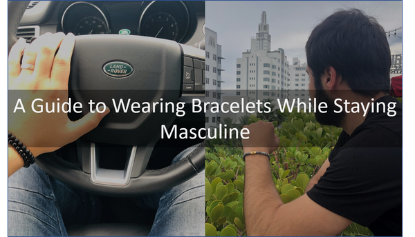 A Guide to Wearing Bracelets While Staying Masculine