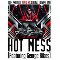 Hot Mess (Featuring George Bikos) Single Digital Download