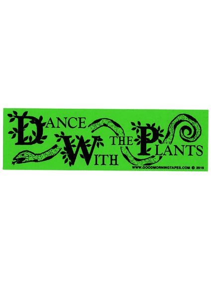 DANCE WITH THE PLANTS BUMPER STICKER - GREEN