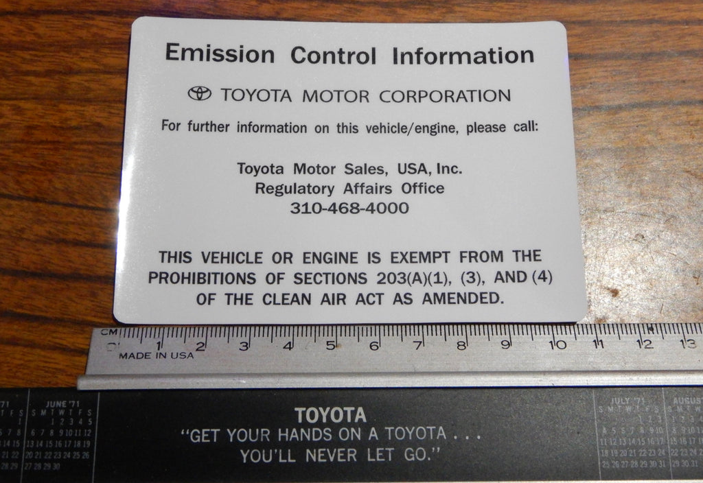 Emission Exempt Control Information Decal Toyota Plate  Label Under Hood   FJ40 , FJ45,  FJ55 BJ40, BJ42 , HJ60 , HJ62 , HJ47 , HJ45 , FJ80   HZJ80