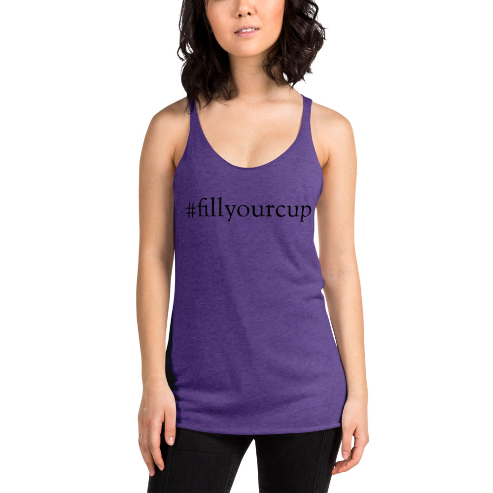 #fillyourcup Racerback Tank