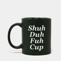 Shuh Duh Fuh Cup Mug - <span class='Widget_Products-get_products-price'>$17.00</span>