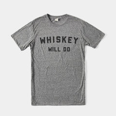 Whiskey Will Do Tee - Grey - <span class='Widget_Products-get_products-price'>$36.00</span>