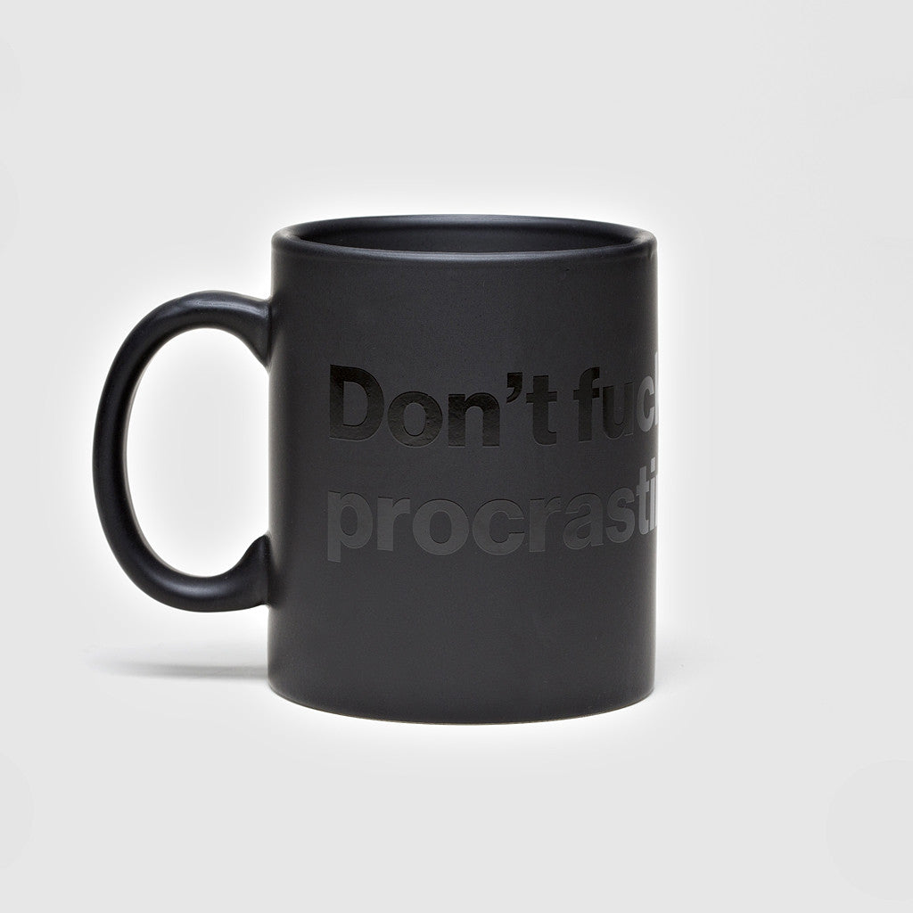 Don't Fucking Procrastinate Mug Coffee Mug by Good Fucking Design Advice - Cool Material - 1