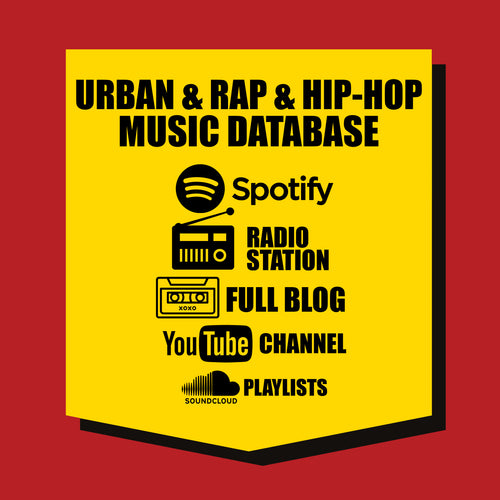 URBAN / RAP / HIP-HOP : Spotify, Radio Station, YouTube, SoundCloud & Music Blog DATABASE
