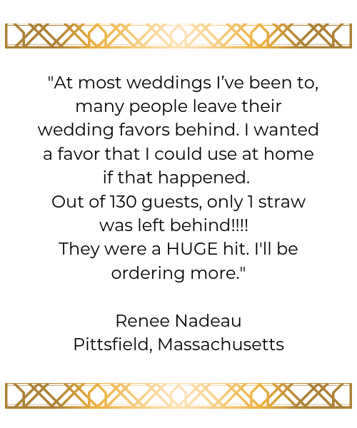 Testimonial from a happy bride who gave ToMA Glass Straws as wedding favors to her guests.