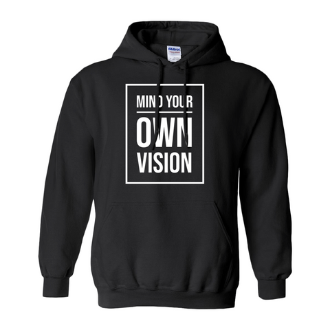 """Mind Your Own Vision"" Hoodie"