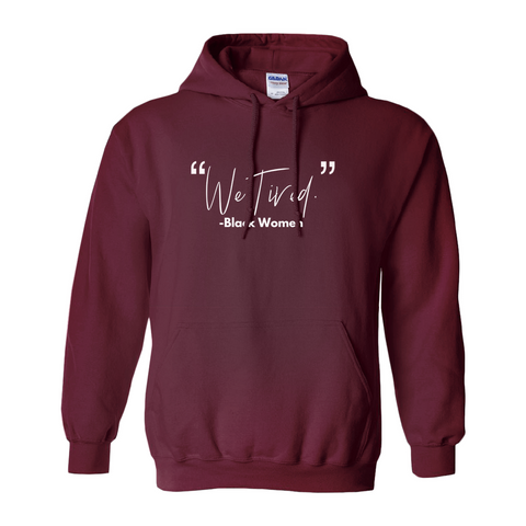 """We Tired"" Hoodie"