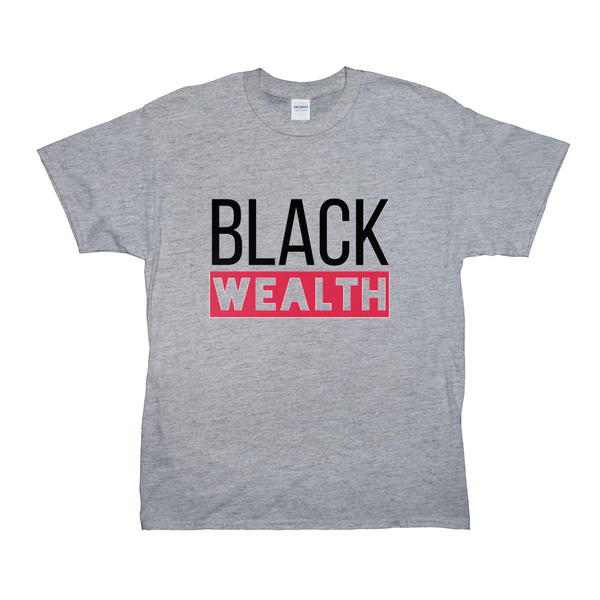 """Black Wealth"" Tee Shirt"