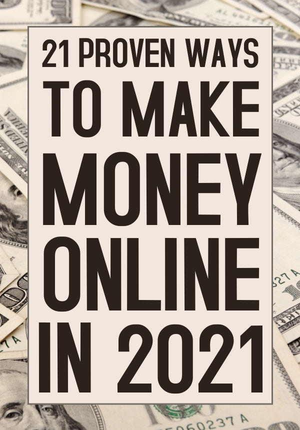 """21 Proven Ways to Make Money Online In 2021"" E-BOOK"