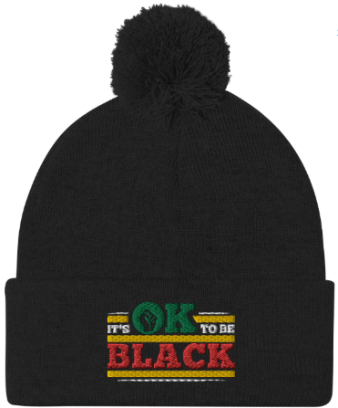 """It's OK to be Black"" Beanie"