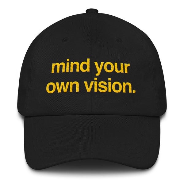 """Mind Your Own Vision"" Dad Hat"