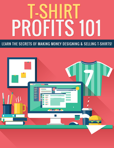 """T-Shirt Profits 101"" E-BOOK"