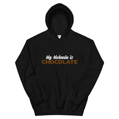"""My Melanin Is Chocolate"" Hoodie"
