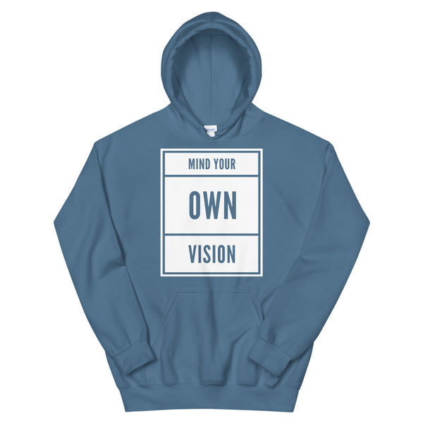 """Mind Your Own Vision"" BLOCK Hoodie"