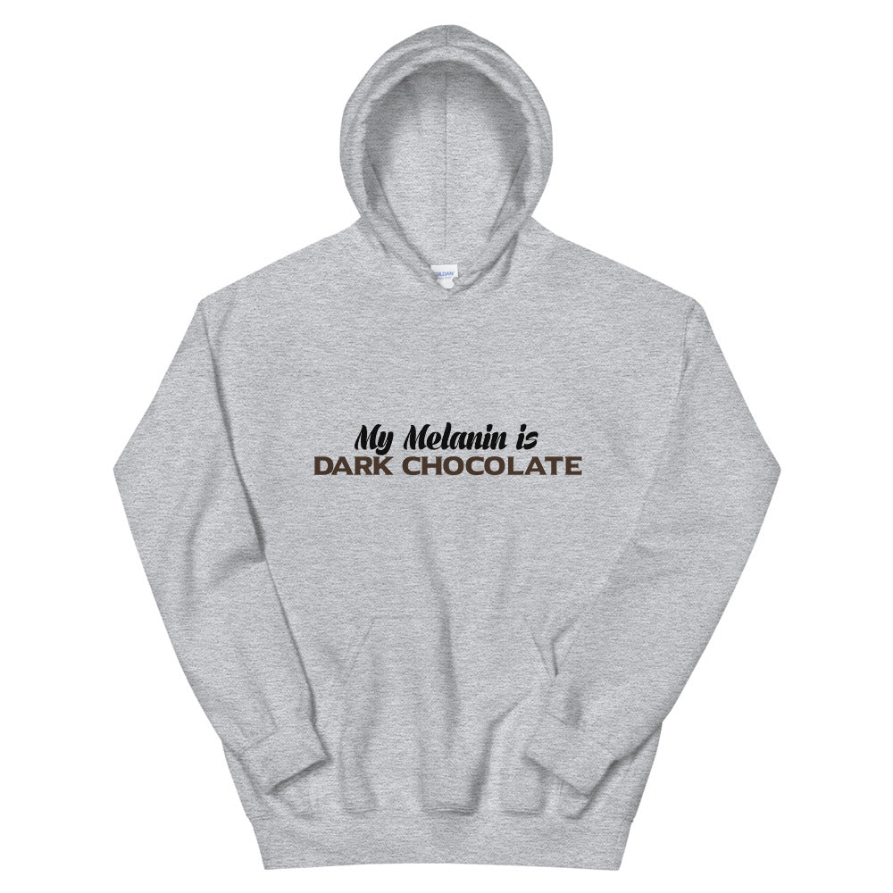 """My Melanin Is Dark Chocolate"" Hoodie"