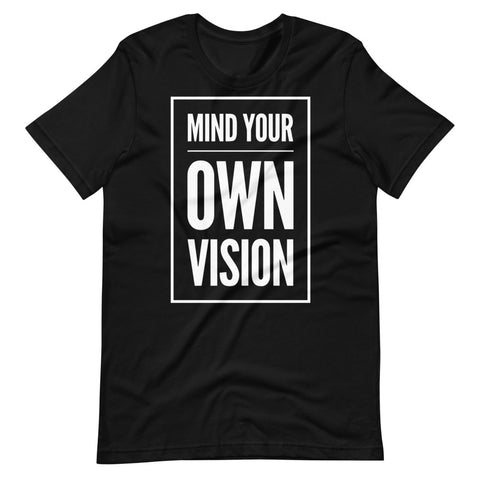 """Mind Your Own Vision"" Tee Shirt"