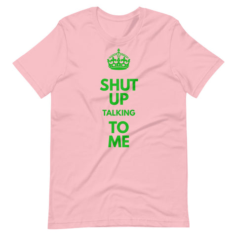 """Shut Up"" Crown Tee Shirt"