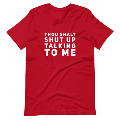 """Shut Up Talking To Me"" Tee Shirt"