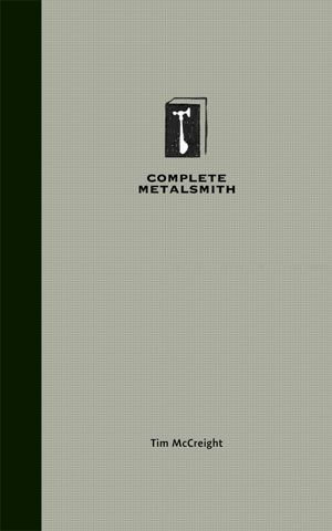 The Complete Metalsmith - Student Edition, by Tim McCreight