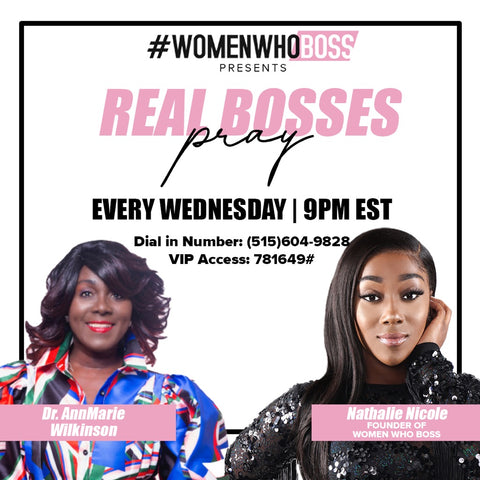 Join us for the Real Bosses Pray call happening at 9pm est. Dial 515-604-9828 and enter VIP access code 781649#