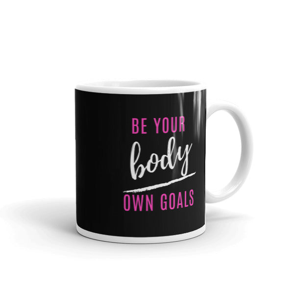 """BE YOUR OWN BODY GOALS"" COFFEE MUG"