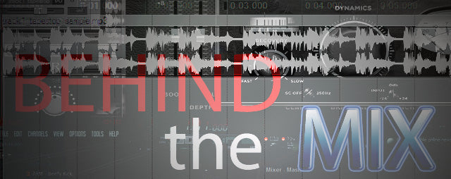 Behind The Mix - Advanced Compression