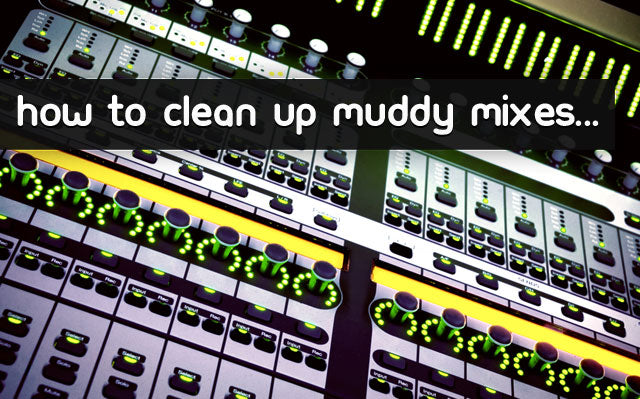 Cleaning Muddy Mixes