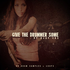 Give The Drummer Some - Djay Cas