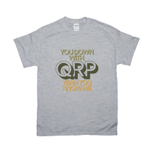 Load image into Gallery viewer, You Down with QRP T-Shirts