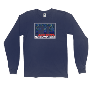 FT8 Low Signal Not Low Power Long Sleeve Shirt