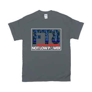 Low Signal Not Low Power FT8 T-Shirt