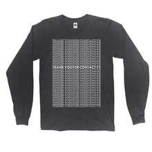 Load image into Gallery viewer, Thank you for Contact 73 Dark Long Sleeve Shirt