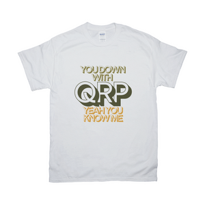 You Down with QRP T-Shirts
