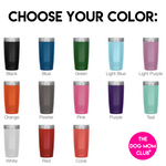 This Tumbler Helps Stock A Pet Food Pantry! 20oz + lots of colors options