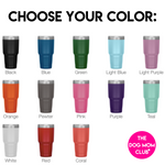 30oz + lots of colors options