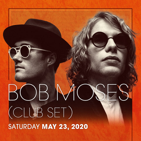 Bob Moses (Club Set)