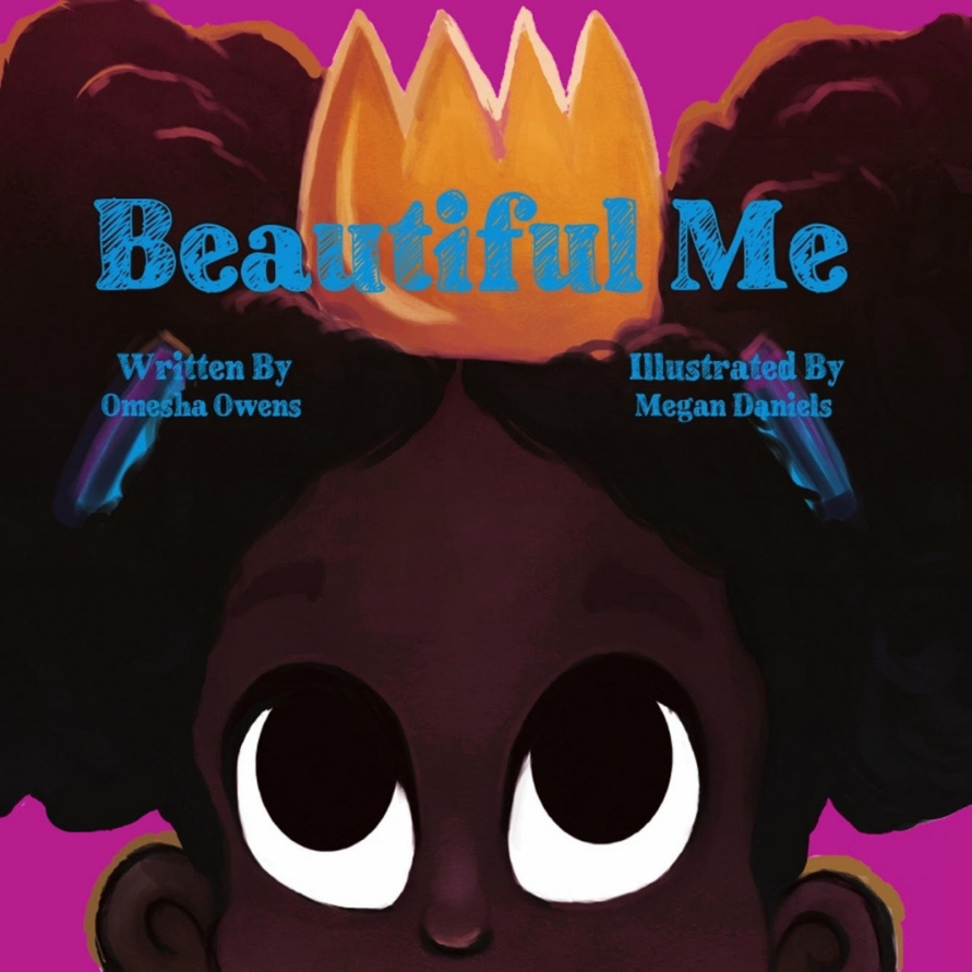 Beautiful Me by Onesha Owens, Illustrated by Megan Daniels. Children's book for black kids. Self Love Book for Black Girls