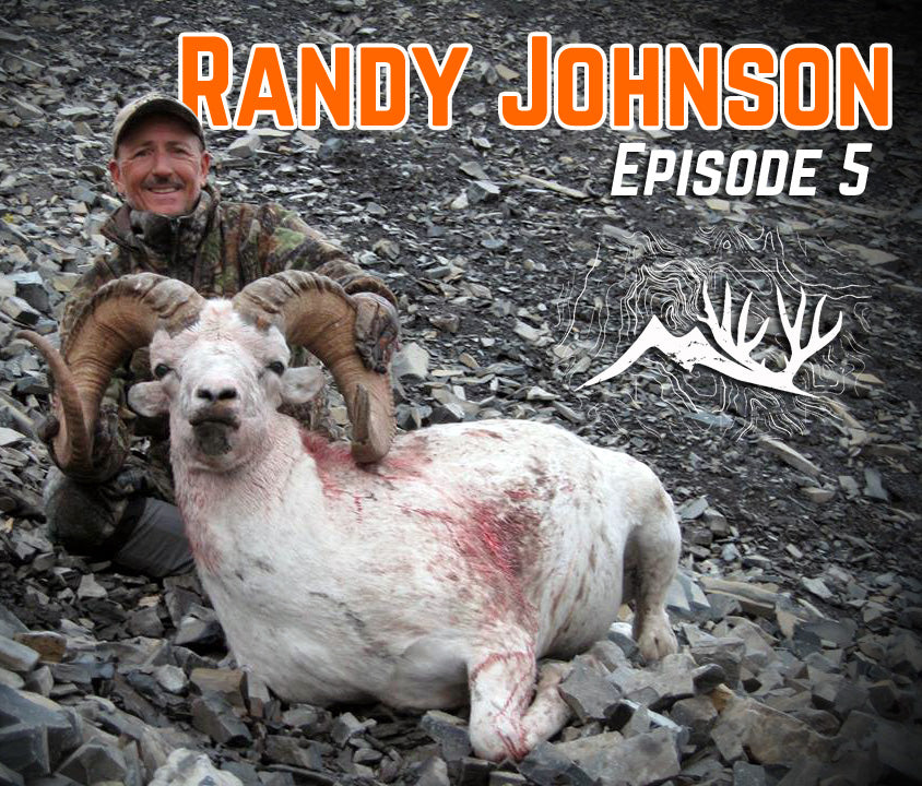 Podcast - Randy Johnson - Sheep hunting, Buck of Justice, and Passing it on!