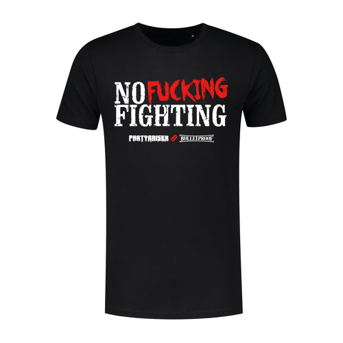 Partyraiser T-Shirt - No Fucking Fighting