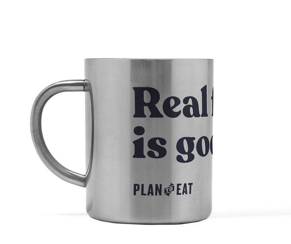 Stainless Steel Real Food is Good Food Mug