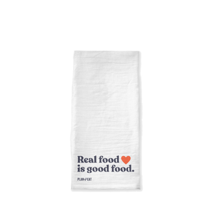 Real Food is Good Food Tea Towel